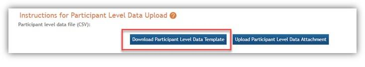 Figure 3: Download Participant Level Data Template button on the Inclusion Enrollment Report